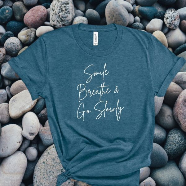 smile breathe and go slowly t-shirt