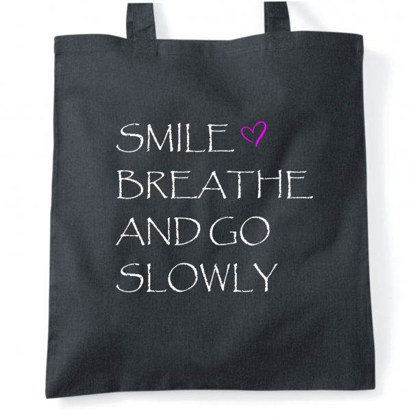 Inspirational tote bag smile, breathe and go slowly