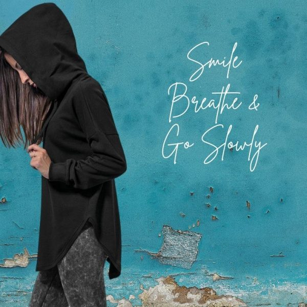 smile breathe and go slowly cowl hoodie