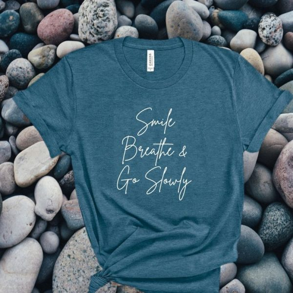 smile and breath deep teal t-shirt